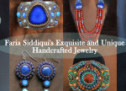 Exquisite and Unique Handcrafted Jewelry By Faria Siddiqui